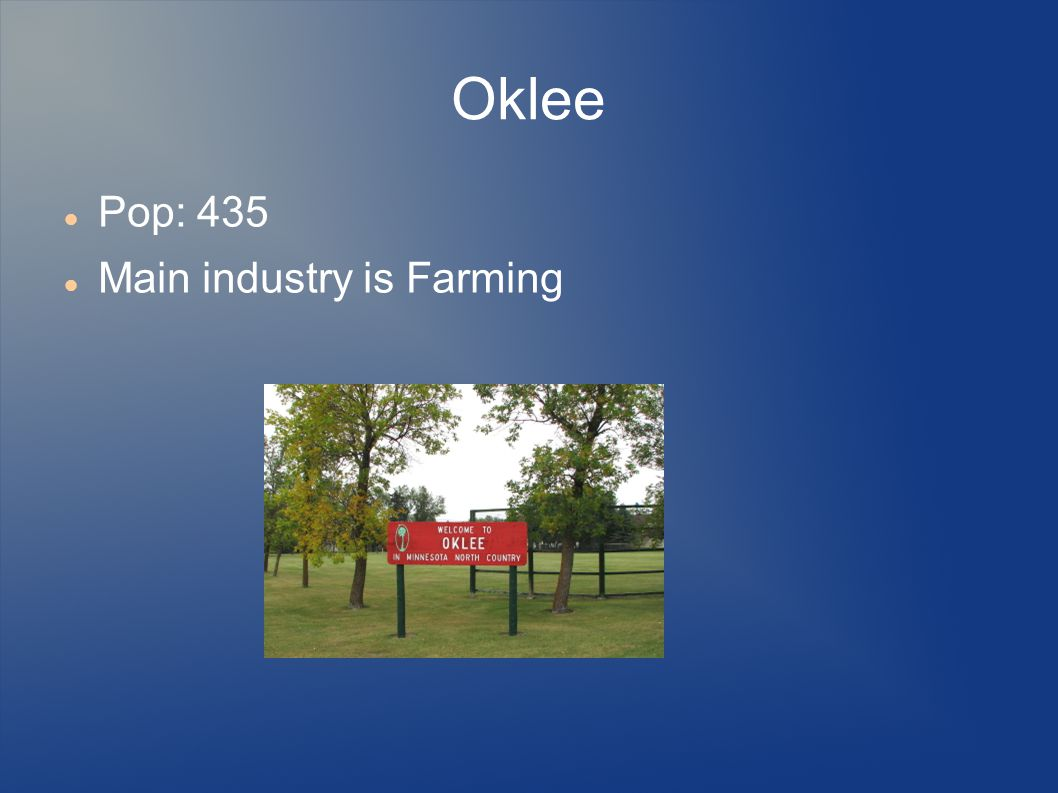 Oklee Pop: 435 Main industry is Farming