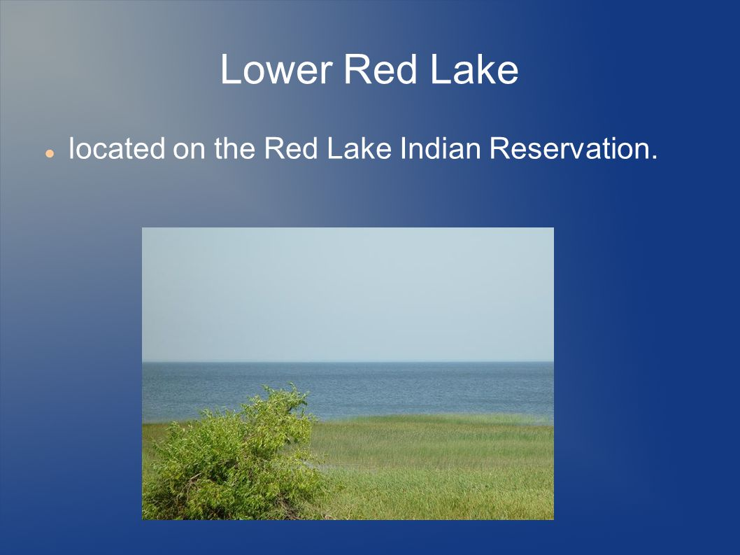 Lower Red Lake located on the Red Lake Indian Reservation.