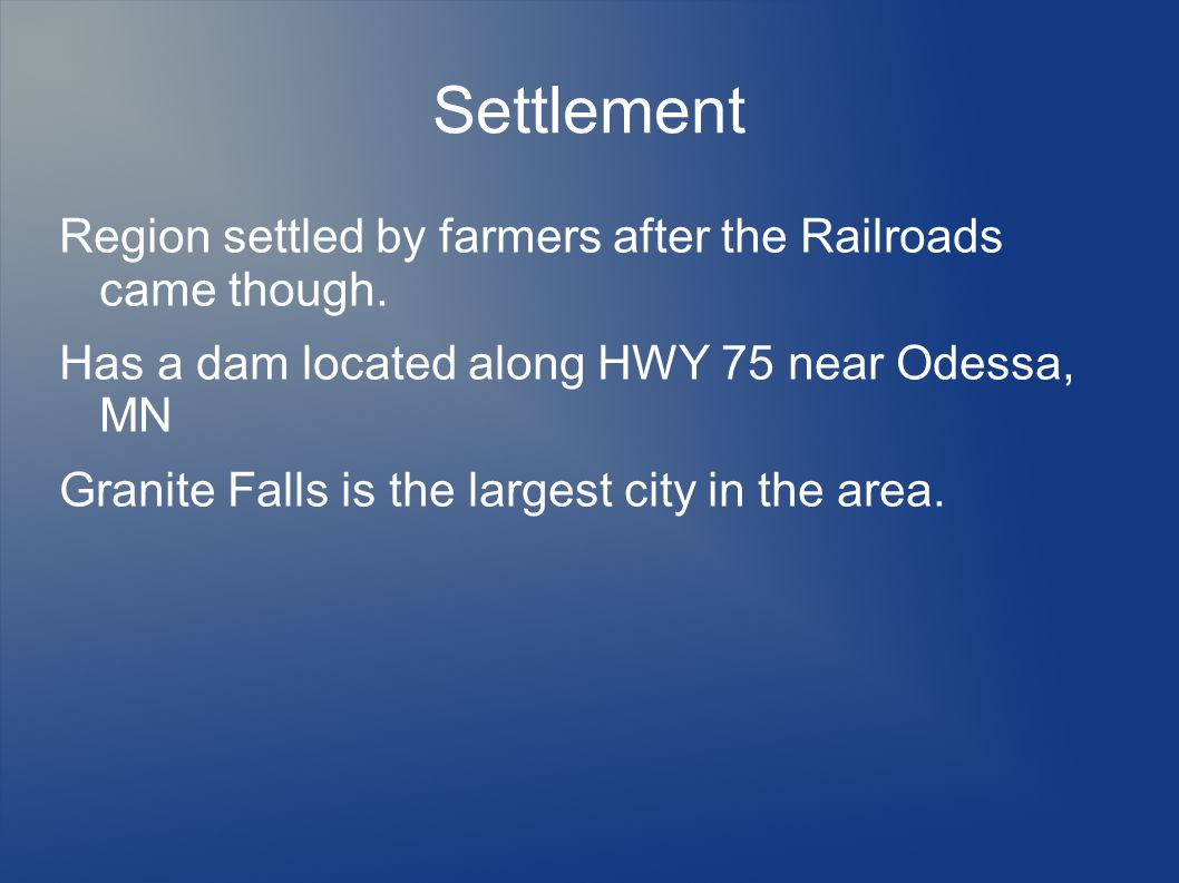Settlement Region settled by farmers after the Railroads came though.