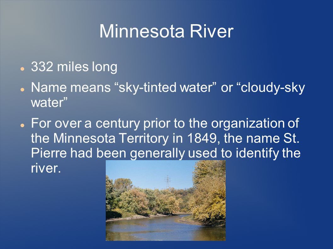 Minnesota River 332 miles long