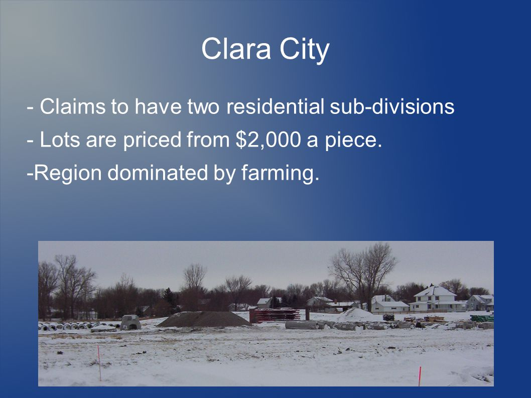 Clara City - Claims to have two residential sub-divisions