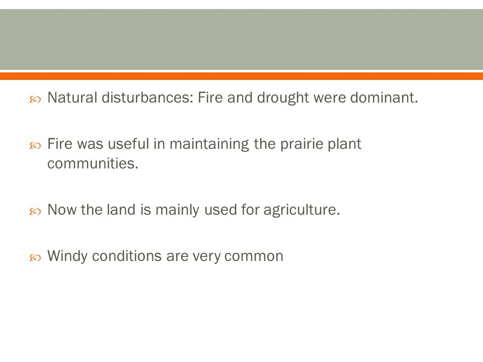 Natural disturbances: Fire and drought were dominant.