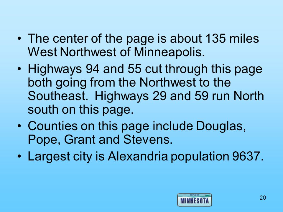 The center of the page is about 135 miles West Northwest of Minneapolis.
