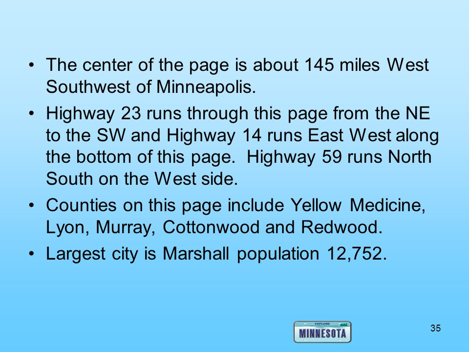 The center of the page is about 145 miles West Southwest of Minneapolis.