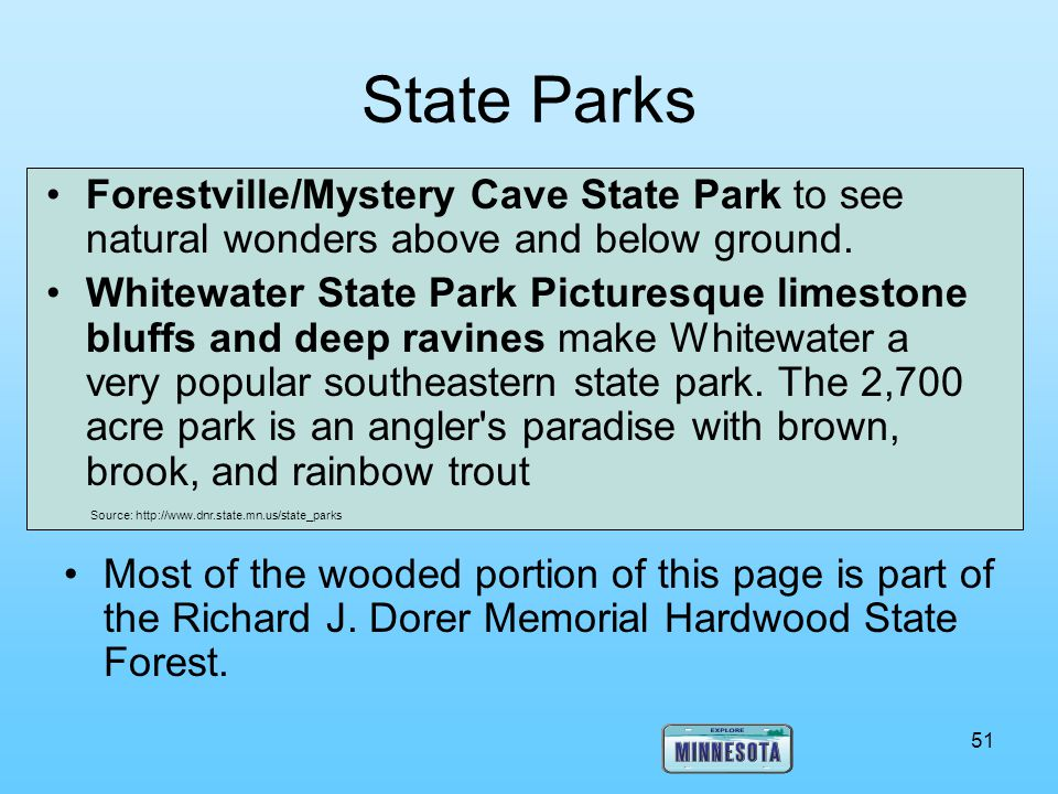 State Parks Forestville/Mystery Cave State Park to see natural wonders above and below ground.