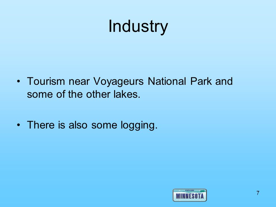 Industry Tourism near Voyageurs National Park and some of the other lakes.