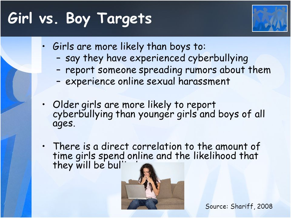 Girl vs. Boy Targets Girls are more likely than boys to: