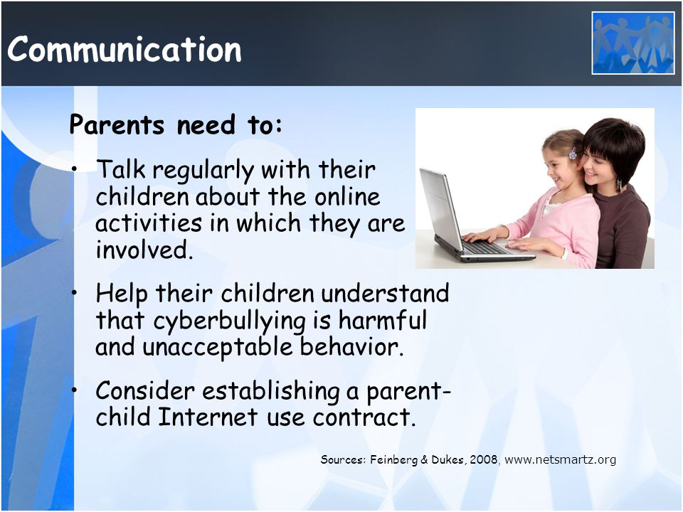 Communication Parents need to: