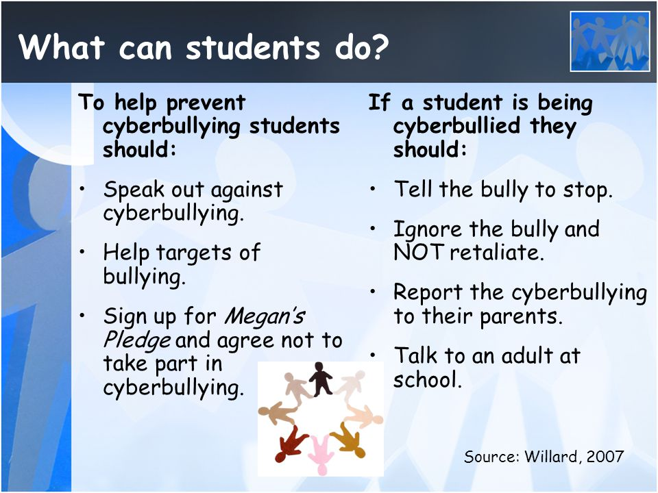What can students do To help prevent cyberbullying students should: