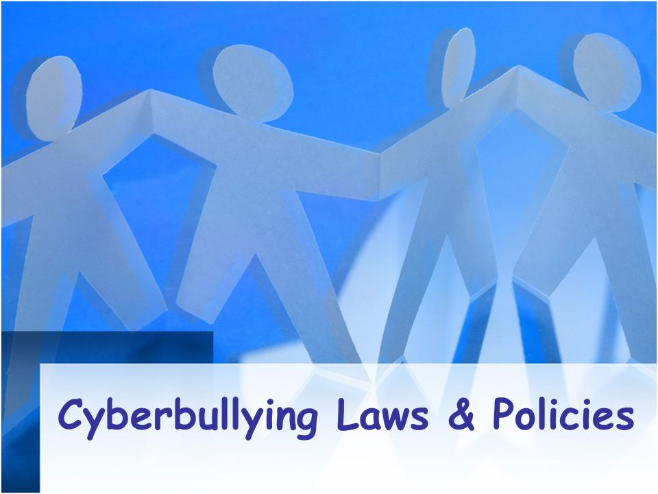 Cyberbullying Laws & Policies