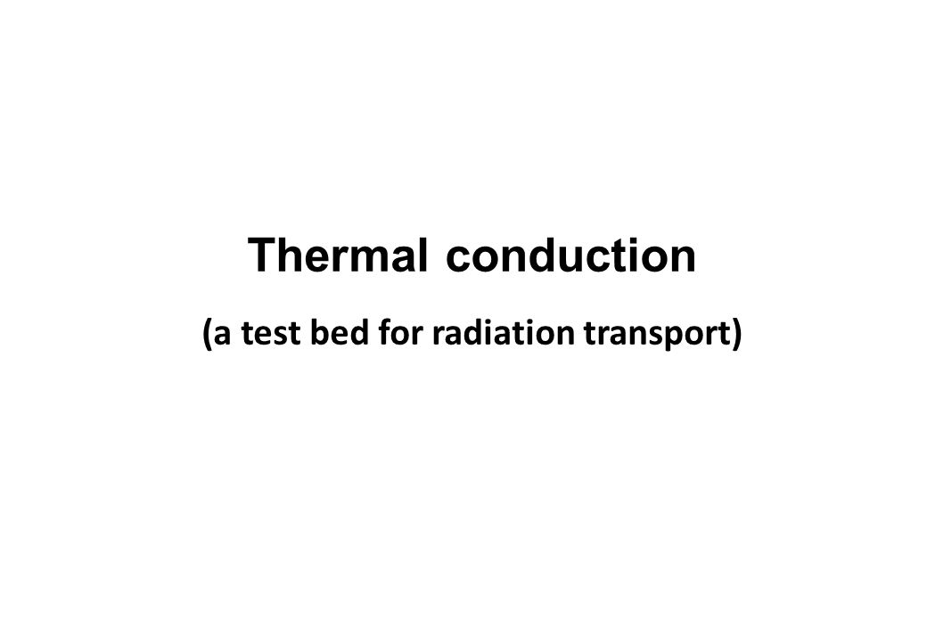 (a test bed for radiation transport)