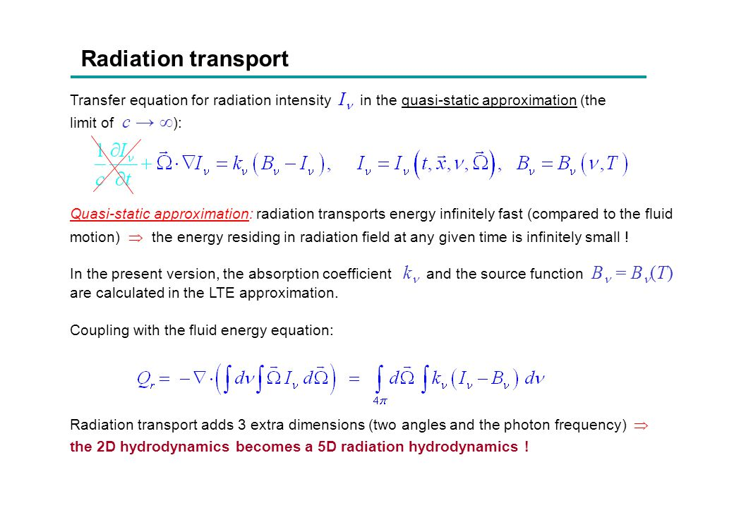 06/04/2017 Radiation transport. Transfer equation for radiation intensity I in the quasi-static approximation (the limit of c → ):