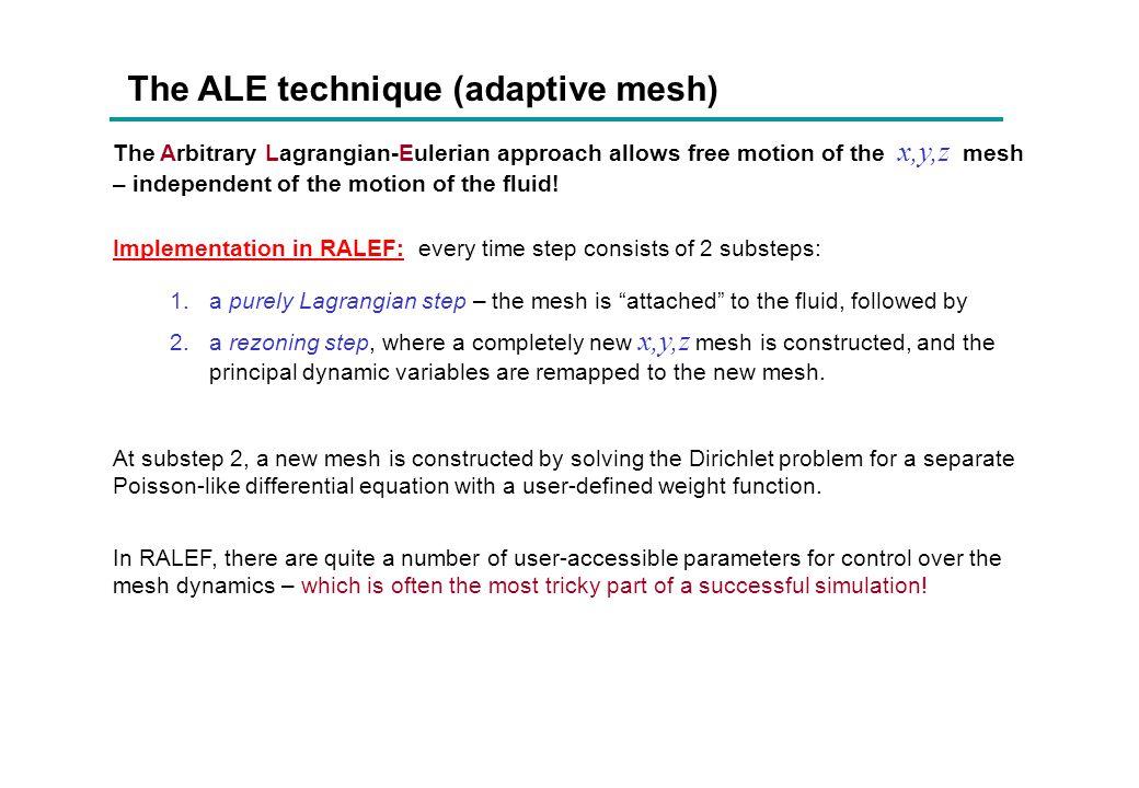 The ALE technique (adaptive mesh)