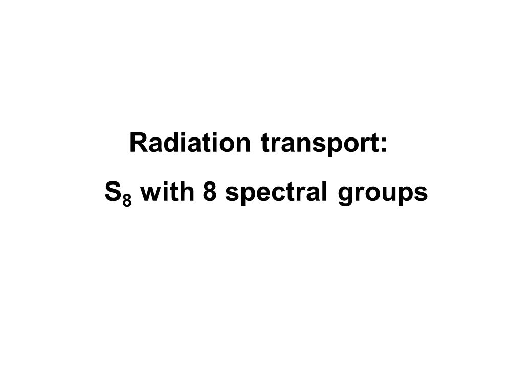 Radiation transport: S8 with 8 spectral groups