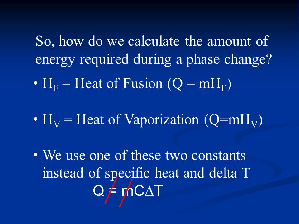 So, how do we calculate the amount of energy required during a phase change