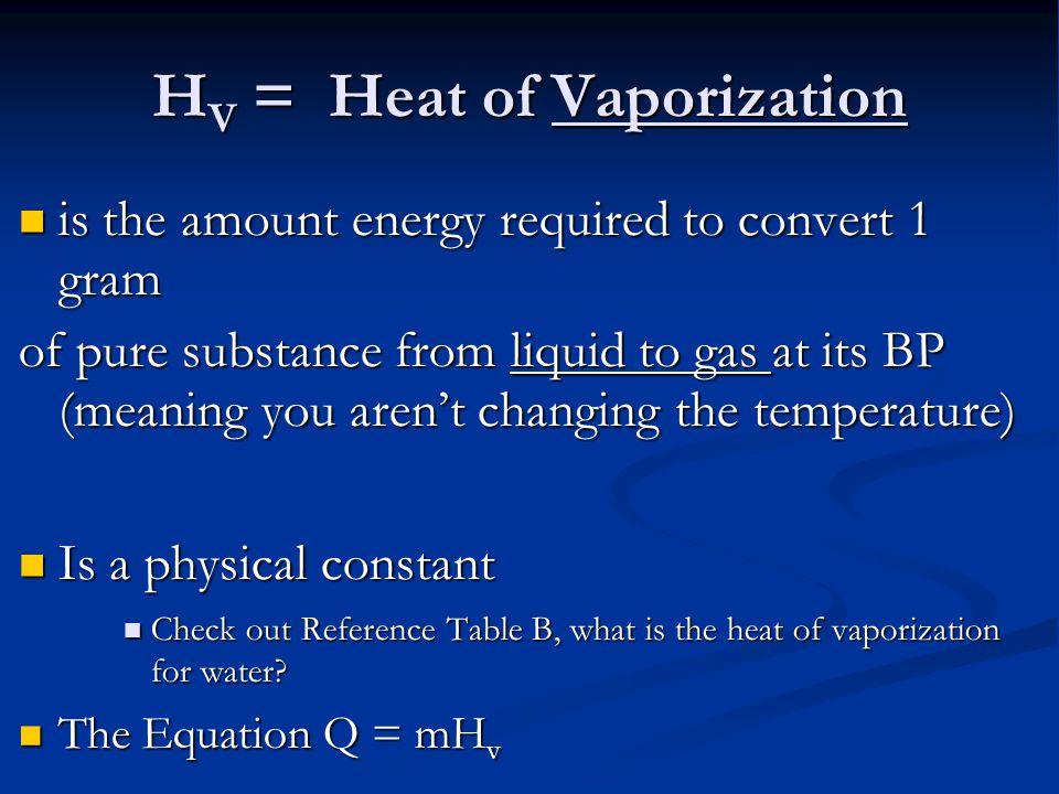 HV = Heat of Vaporization