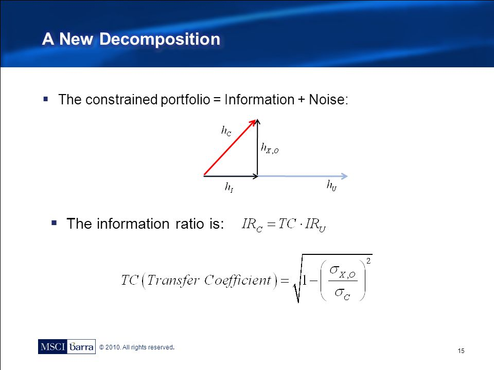 A New Decomposition The information ratio is: