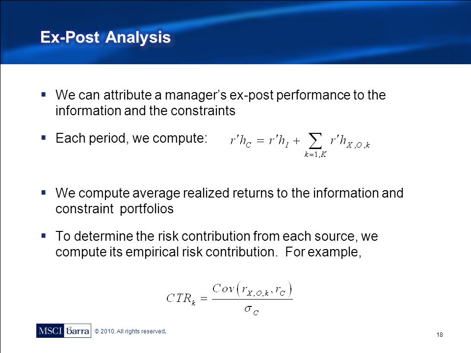 Ex-Post Analysis We can attribute a manager's ex-post performance to the information and the constraints.
