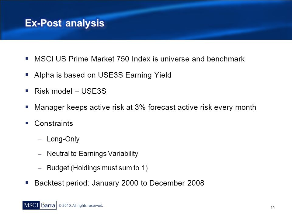 Ex-Post analysis MSCI US Prime Market 750 Index is universe and benchmark. Alpha is based on USE3S Earning Yield.