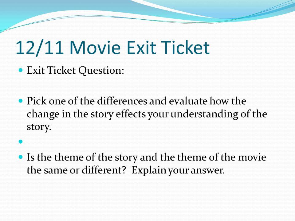 12/11 Movie Exit Ticket Exit Ticket Question: