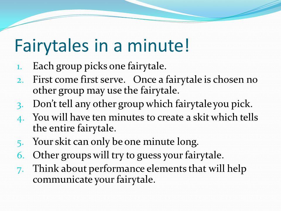Fairytales in a minute! Each group picks one fairytale.
