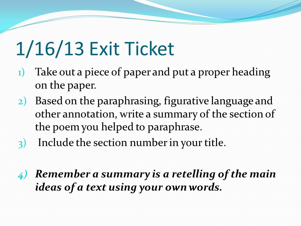 1/16/13 Exit Ticket Take out a piece of paper and put a proper heading on the paper.