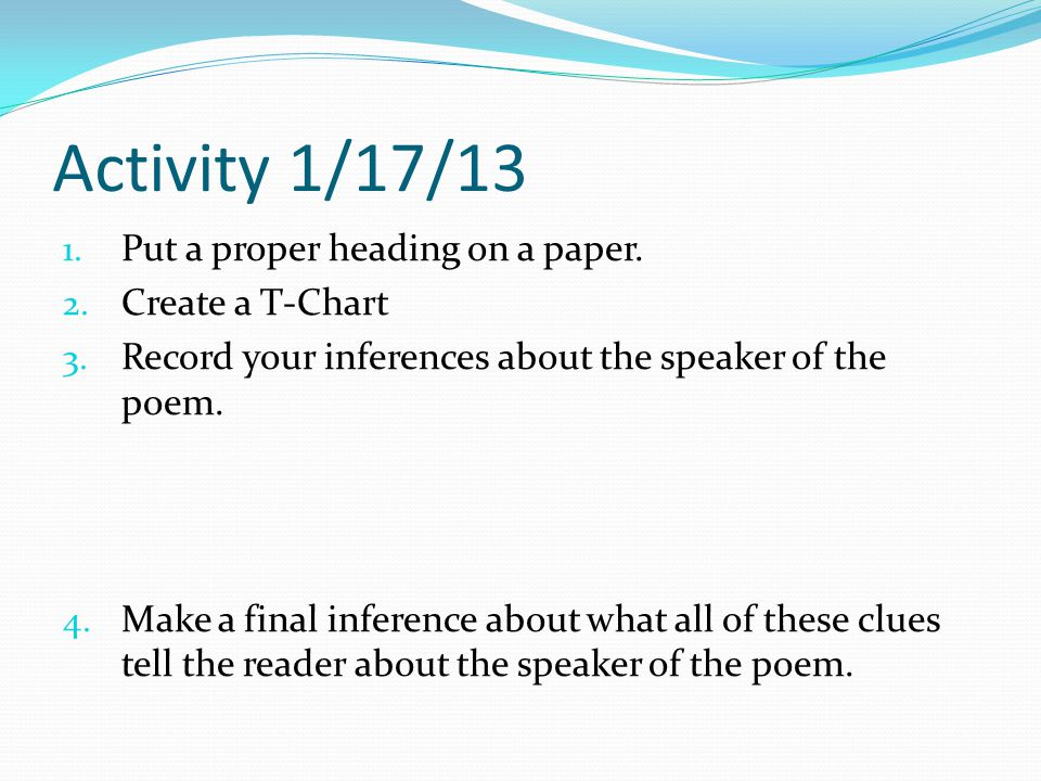 Activity 1/17/13 Put a proper heading on a paper. Create a T-Chart