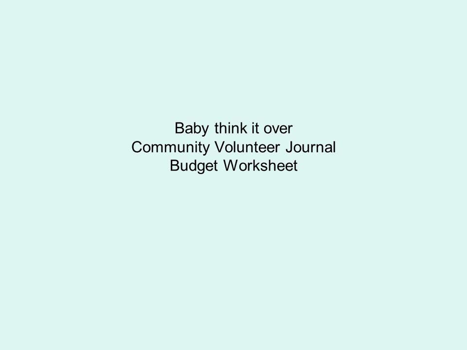 Baby think it over Community Volunteer Journal Budget Worksheet ...