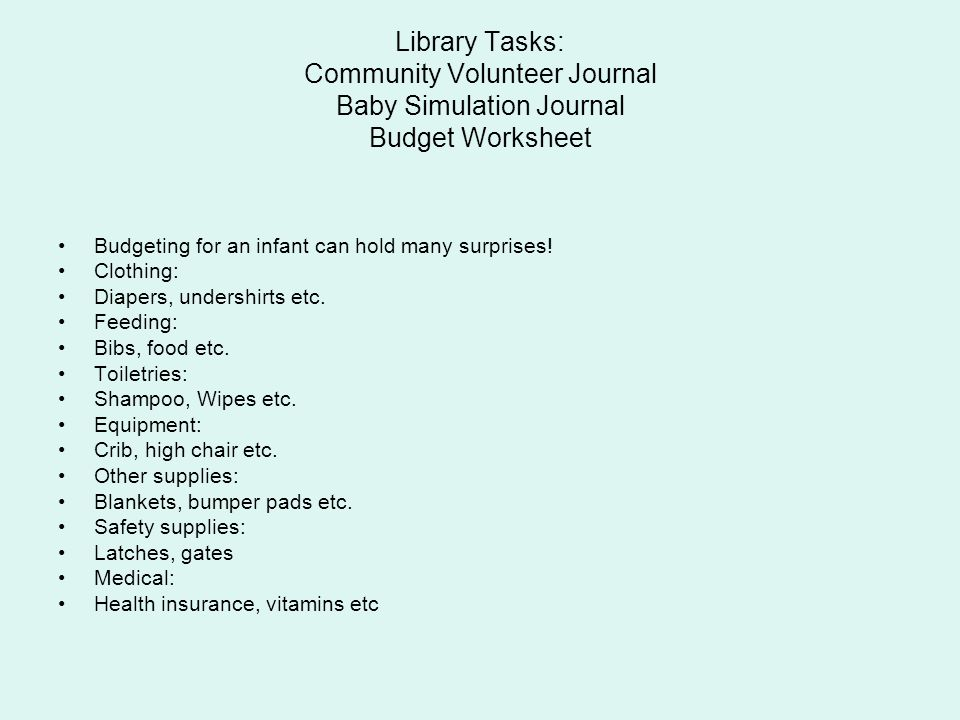 Library Tasks: Community Volunteer Journal Baby Simulation Journal Budget Worksheet