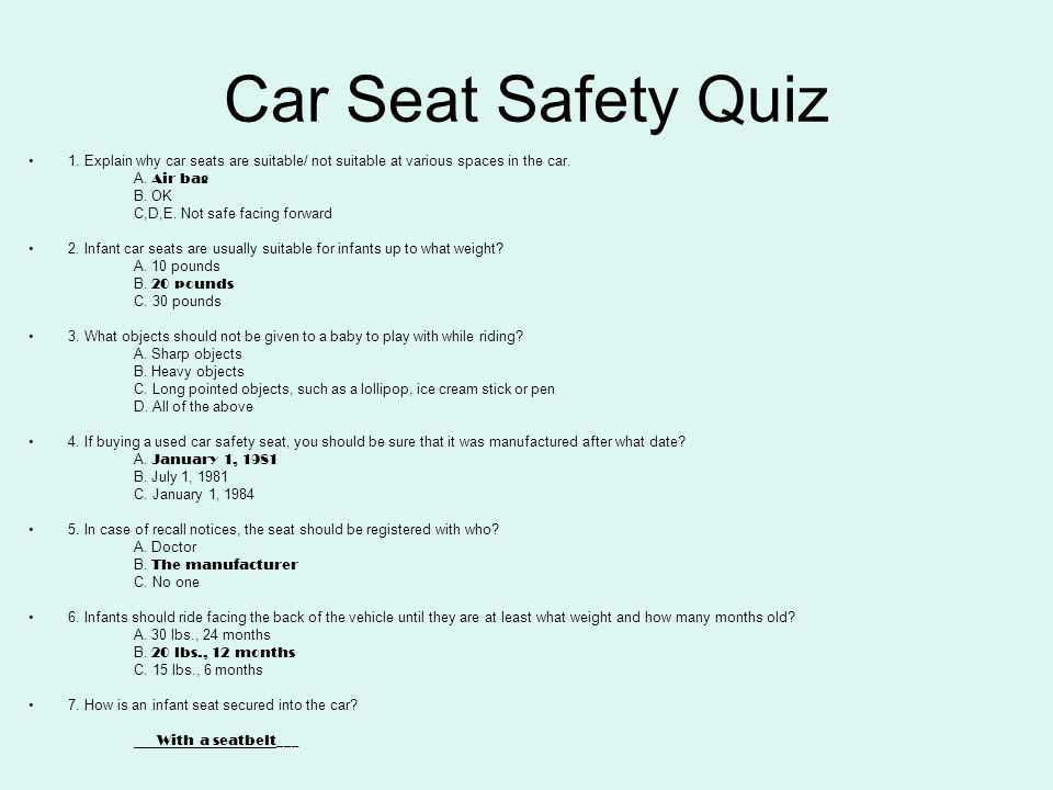 Car Seat Safety Quiz 1. Explain why car seats are suitable/ not suitable at various spaces in the car.