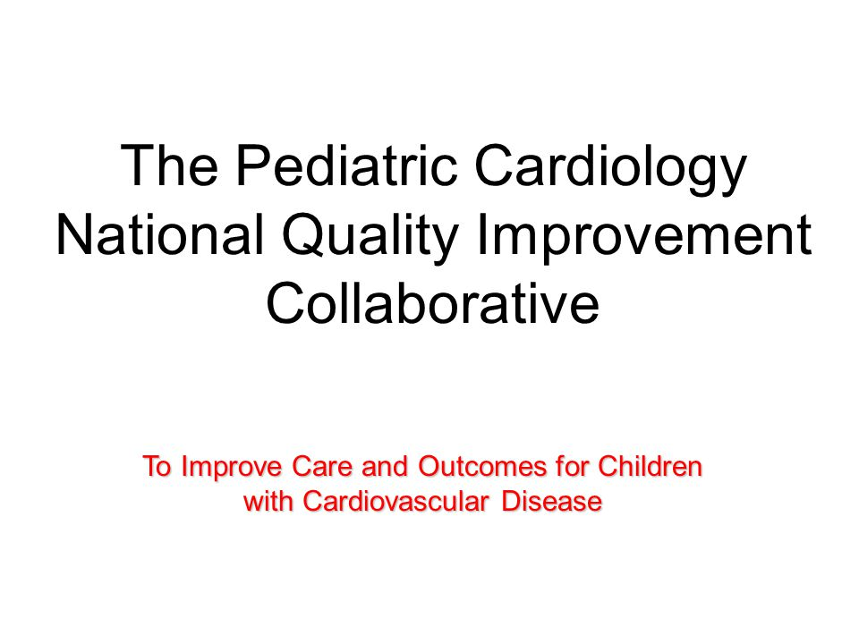 The Pediatric Cardiology National Quality Improvement Collaborative