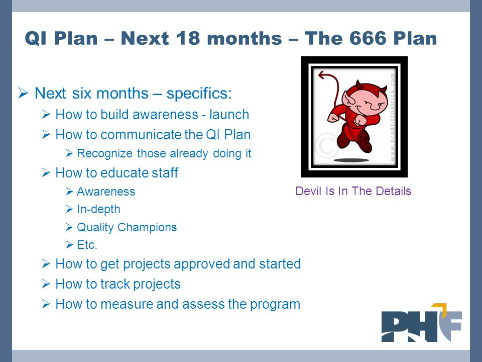 QI Plan – Next 18 months – The 666 Plan
