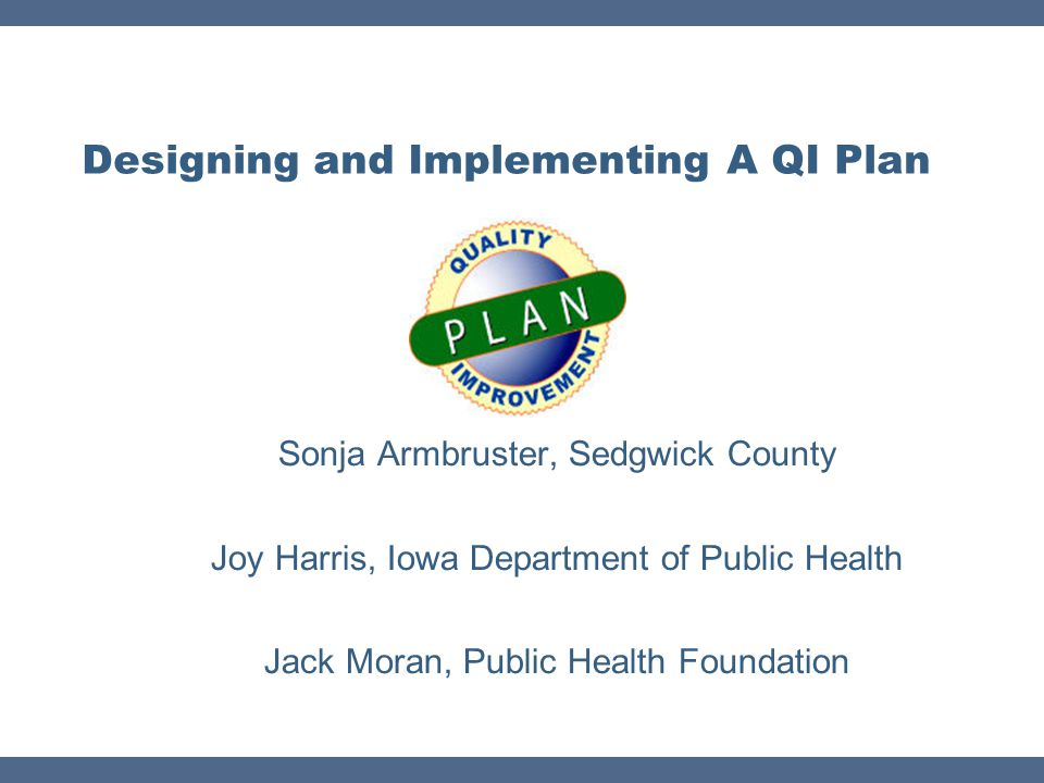 Designing and Implementing A QI Plan