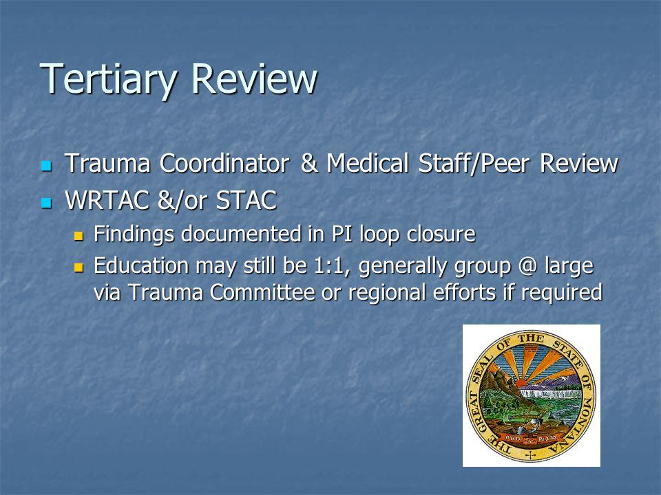 Tertiary Review Trauma Coordinator & Medical Staff/Peer Review