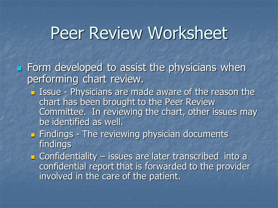 Peer Review Worksheet Form developed to assist the physicians when performing chart review.