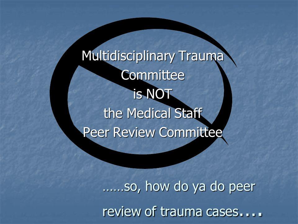 ……so, how do ya do peer review of trauma cases….
