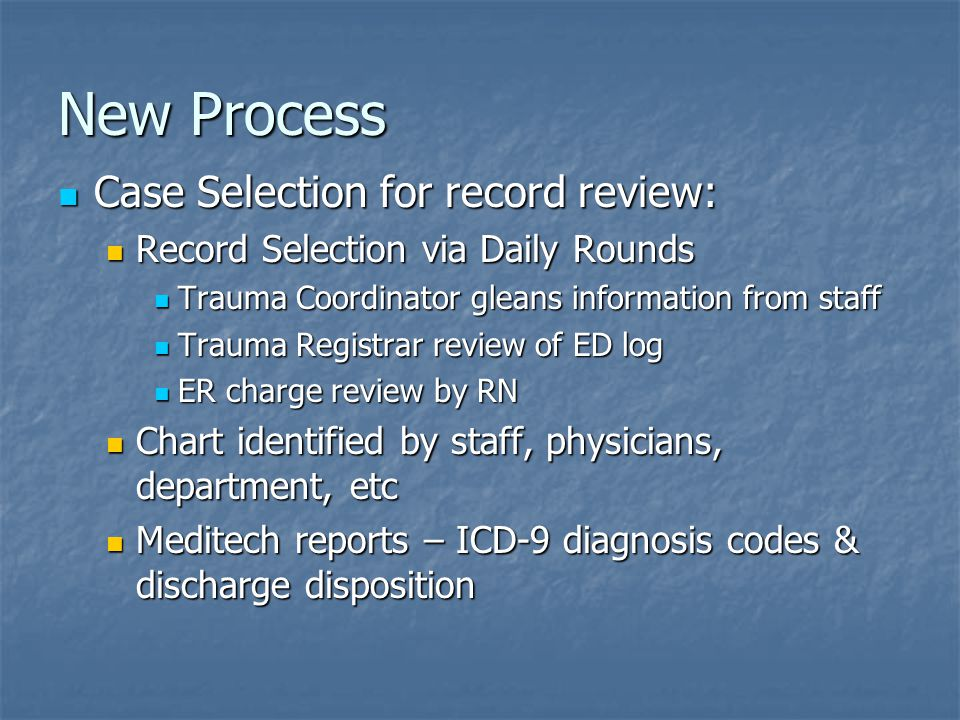 New Process Case Selection for record review:
