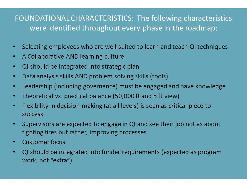 Foundational Characteristics: The following characteristics were identified throughout every phase in the roadmap: