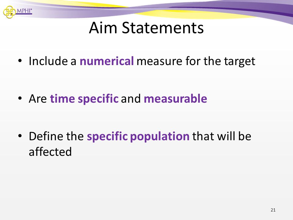 Aim Statements Include a numerical measure for the target