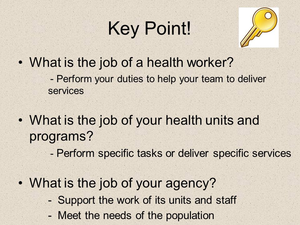 Key Point! What is the job of a health worker