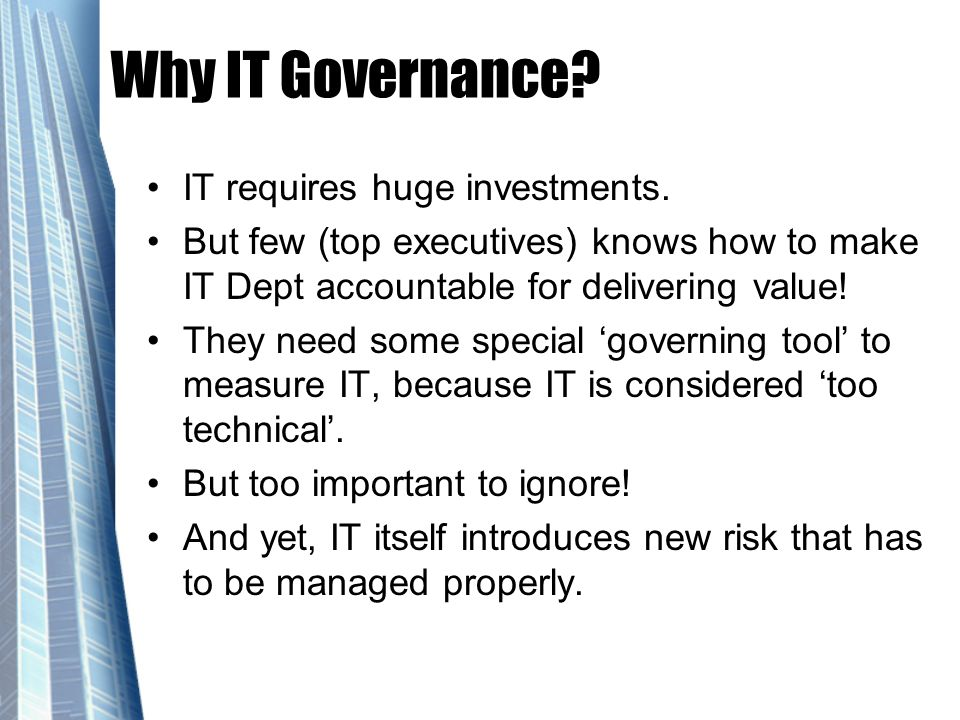 Why IT Governance IT requires huge investments.