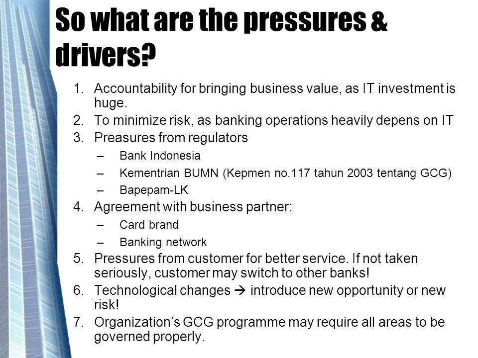 So what are the pressures & drivers