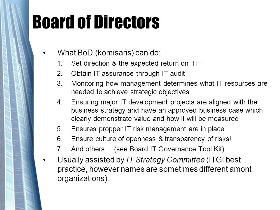 Board of Directors What BoD (komisaris) can do: