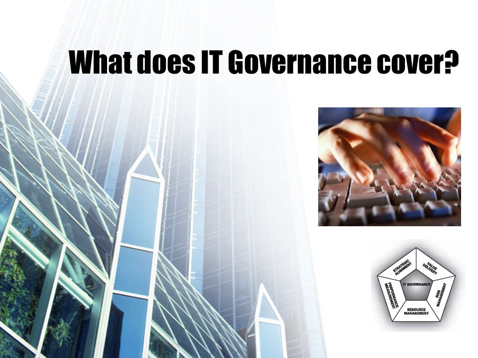 What does IT Governance cover