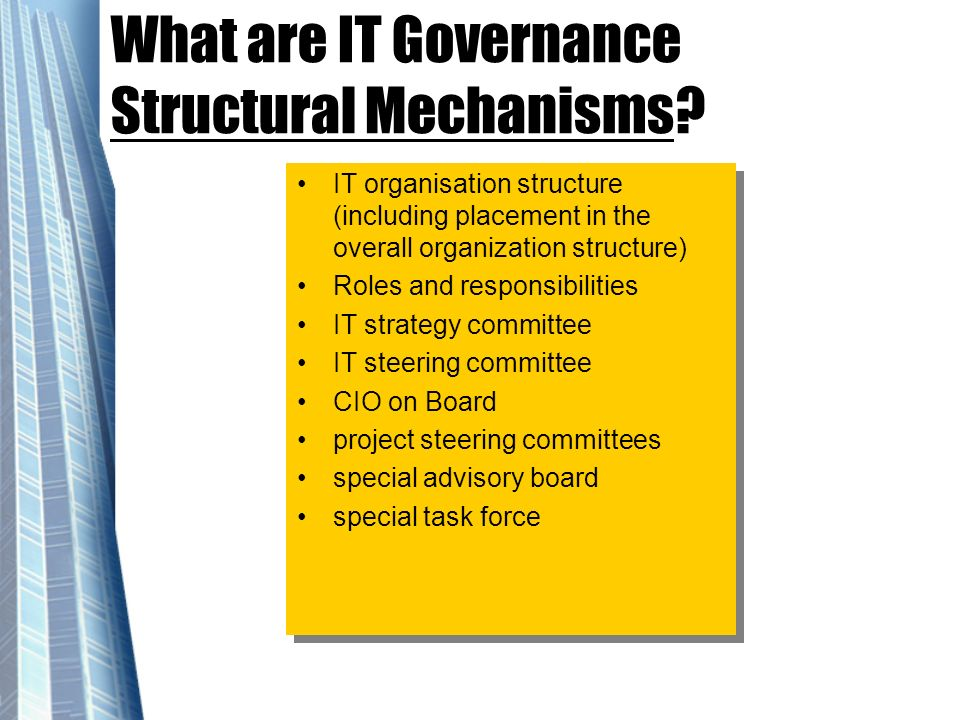 What are IT Governance Structural Mechanisms