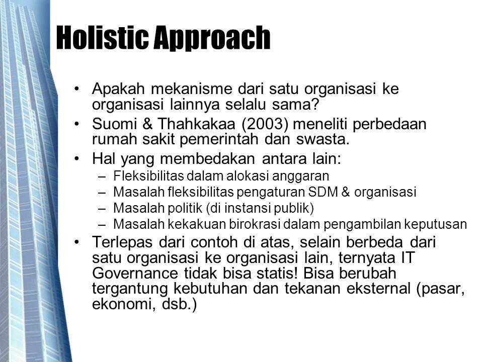 Holistic Approach Apakah mekanisme dari satu organisasi ke organisasi lainnya selalu sama