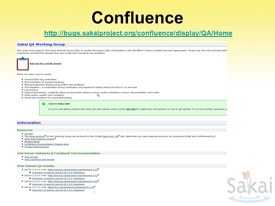 Confluence http://bugs.sakaiproject.org/confluence/display/QA/Home