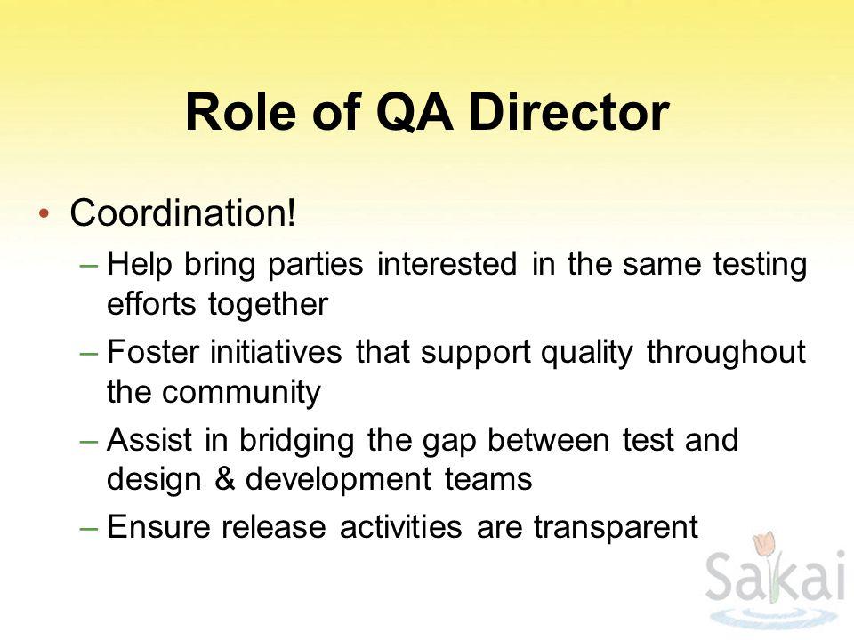 Role of QA Director Coordination!