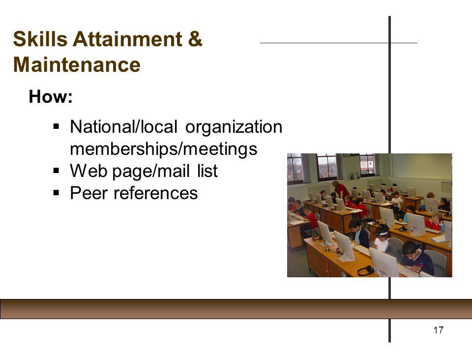 Skills Attainment & Maintenance How: