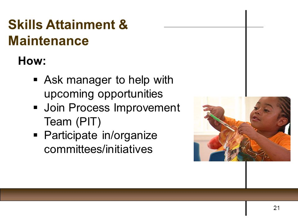 Skills Attainment & Maintenance How: